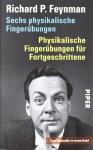 Sechs Physikalische Fingerübungen Physikalische Fingerübungen Für Fortgeschrittene - Richard P. Feynman