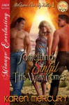 Something Sinful This Way Comes [McQueen Was My Valley 1] (Siren Publishing Menage Everlasting) - Karen Mercury