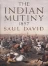 The Indian Mutiny: 1857 - Saul David