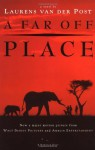 A Far Off Place - Laurens van der Post