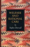 Welfare and Rational Care - Stephen L. Darwall