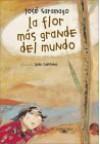 La flor mas grande del mundo / The World's Largest Flower (Historias Para Dormir) - José Saramago, Joao Caetano