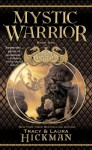 Mystic Warrior - Tracy Hickman, Laura Hickman