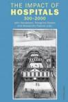The Impact Of Hospitals, 300 2000 - John Henderson, Peregrine Horden, Alessandro Pastore