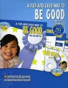 A Fun and Easy Way to Be Good Kit [With CD] - Joy Berry