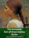 The Complete Ann of Green Gables Series - L.M. Montgomery