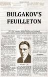 Bulgakov's Feuilleton - Mila Sanina, Michael Wagner, Mikhail Bulgakov