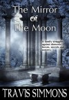 The Mirror of the Moon - Travis Simmons