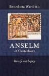 Anselm of Canterbury: His Life and Legacy - Benedicta Ward