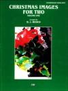 Christmas Images for Two, Vol 1 - B.J. Rosco, Carole Flatau