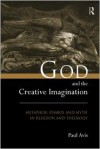 God and the Creative Imagination: Metaphor, Symbol and Myth in Religion and Theology - Paul Avis