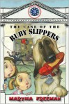 The Case of the Ruby Slippers - Martha Freeman