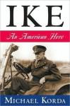 Ike: An American Hero - Michael Korda