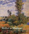 Millet to Matisse: Nineteenth- and Twentieth-Century French Painting from Kelvingrove Art Gallery, Glasgow - Vivien Hamilton, Glasgow Museums, American Fede, Frances Fowle, Belinda Thomson, Mark O'Neil, Irene Maver, Hugh Stevenson, Rosemary Watt