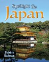 Spotlight on Japan - Bobbie Kalman