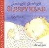 Goodnight Goodnight Sleepyhead Board Book (Board Book) - Ruth Krauss, Jane Dyer