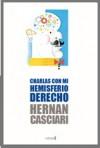 Charlas con mi hemisferio derecho - Hernán Casciari