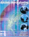 The New Dynamic Church Planting Handbook - Paul Becker, Jim Carpenter, Mark Williams