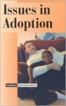 Issues in Adoption: Current Controversies - William Dudley