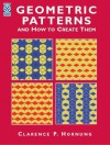 Geometric Patterns and How to Create Them - Clarence P. Hornung