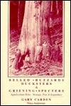 Belled Buzzards, Hucksters & Grieving Spectres: Strange & True Tales of the Appalachian Mountains - Gary Carden, Nina Anderson