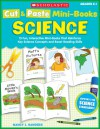 Cut & Paste Mini-Books: Science: 15 Fun, Interactive Mini-Books That Reinforce Key Science Concepts and Boost Reading Skills - Nancy I. Sanders
