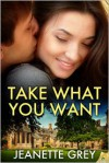 Take What You Want - Jeanette Grey