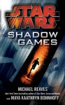Star Wars: Shadow Games - Maya Kaathryn Bohnhoff, Michael Reaves