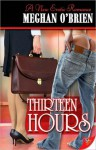 Thirteen Hours - Meghan O'Brien