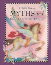 A Child's Book of Myths and Enchanting Tales: A Classic Collection of Mythology - Margaret Evans Price