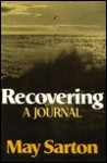 Recovering: A Journal, 1979-1980 - May Sarton