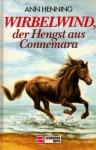 Wirbelwind, der Hengst aus Connemara (Wirbelwind, #2) - Ann Henning, Ilse Rothfuss