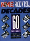 NME Rock 'n' Roll Decades: The Sixties: A Complete Rock 'n' Roll Chronicle - John Tobler, Mike Evans, David Heslam