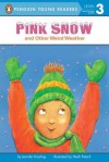 Pink Snow and Other Weird Weather (All Aboard Science Reader: Station Stop 2) - Jennifer Dussling, Heidi Petach
