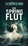 Die Springflut: Roman - 'Rolf Börjlind', 'Cilla Börjlind'