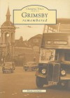 Grimsby Remembered - Brian Leonard