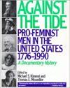 Against the Tide: Pro-Feminist Men in the United States, 1776-1990, a Documentary History - Michael S. Kimmel, Thomas E. Mosmiller