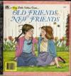 Old Friends, New Friends (A Big Little Golden Book) - Joanne Ryder, Jane Chambless-Rigie