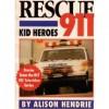 Rescue 911: Kid Heroes - Alison Hendrie