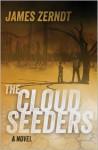 The Cloud Seeders - James Zerndt