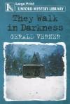 They Walk in Darkness - Gerald Verner