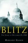 Blitz: The Story of December 29, 1940 - Margaret Gaskin