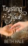 Trusting Jack - Beth Hale