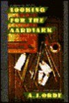 Looking for the Aardvark - A.J. Orde