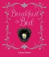 Breakfast in Bed - Laura James