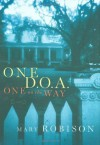 One D.O.A., One on the Way - Mary Robison
