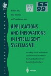 Applications and Innovations in Intelligent Systems VII: Proceedings of Es99, the Nineteenth Sges International Conference on Knowledge Based Systems and Applied Artificial Intelligence, Cambridge, December 1999 - R. Ellis, Richard Ellis, Mike Moulton