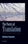 The Poetry of Translation: From Chaucer & Petrarch to Homer & Logue - Matthew Reynolds