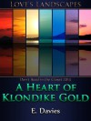A Heart of Klondike Gold - E. Davies