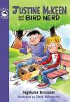 Justine McKeen and the Bird Nerd - Sigmund Brouwer, Dave Whamond